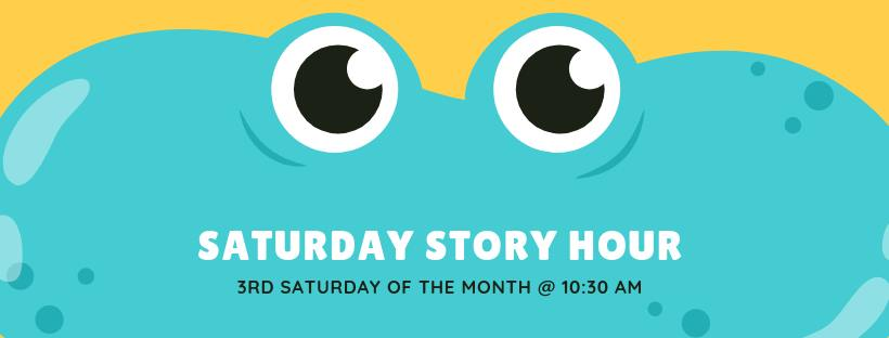 Saturday Story Hour, 3rd Saturday of the month @ 10:30 am